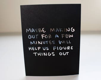 Making Out Card / Funny Relationship Card / Sorry Card / Funny Love Card / Make Out Card / Real Foil Card / Silver Foil / Hand Lettering