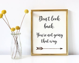 Don't look back sign, INSTANT DOWNLOAD, printable wall art, inspirational print, office decor, printable home decor, motivational print