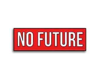 No Future Pin