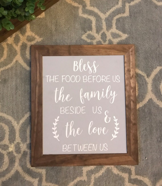Bless The Food Before Us, The Family Beside Us & The Love Between Us Wooden  Sign - Family - Farmhouse Sign -Home Sweet Home