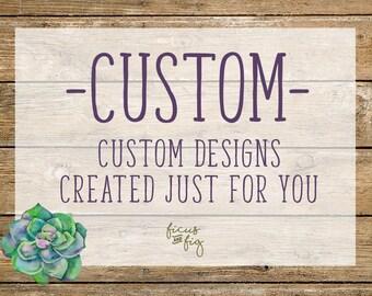 CUSTOM - Custom Individualised Designs