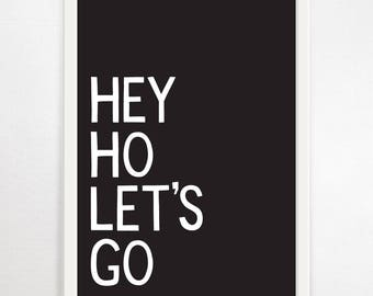 Hey Ho Let's Go, Typography Print, Quote Print, Wall Art, Monochrome Print, Music Poster, Black and White Print, Ramones, B&W, Large Print