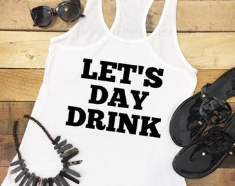 Lets Day Drink Tank, Funny Drinking Tanks, Funny Drinking Top, Funny Tee, Gameday Top, Game Day Top, Day Drinking Tee, Funny Tank Top