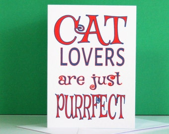 Cat lovers card, card about cat lover, cat lover card, perfect cat card, cat lovers card, funny cat card