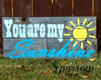 You Are My Sunshine Barnwood Sign