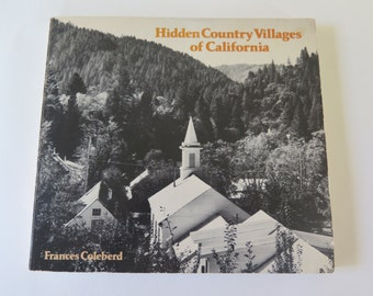 Vintage California Travel Guide, Hidden Country Villages of California, Frances Coleberd, 1977