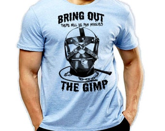 Bring Out The Gimp BDSM Fetish T-Shirt There Will Be Pain Mask Cotton Tee