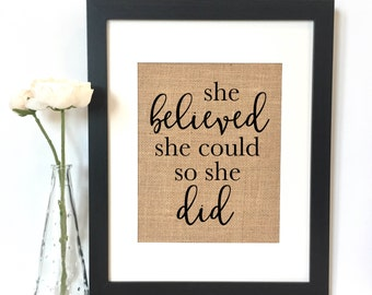 She believed she could so she did Burlap Print // Rustic Home Decor