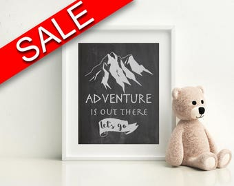 Wall Decor Adventure Is Out There Printable Adventure Is Out There Prints Adventure Is Out There Sign Adventure Is Out There Home Art