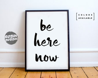 Be Here Now - Poster with Love - Wall Decor - Minimal Art - Home Decor - Valentines Gift - Anniversary Gift