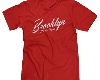 Brooklyn We Go Hard Hip Hop Jay Z New York Old School Rap Biggie T-shirt Tee
