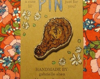 Chicken Drumstick Pin - Hand drawn, handmade chicken wing art pin badge for fans of fried poultry