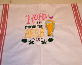 Home is where the Beer is dish towel for the beer lover