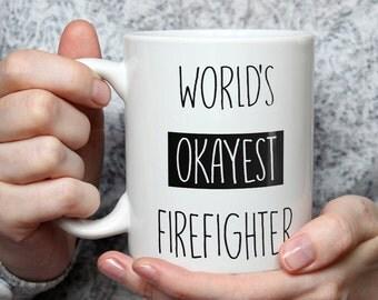 World's Okayest Firefighter Mug - Funny Coffee Mug Perfect Gift For Fireman