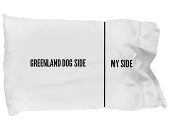 Greenland Dog Pillow Case - Funny Greenland Dog Pillowcase - Greenland Dog Gifts - Greenland Dog Side My Side