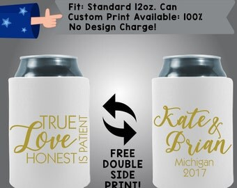 True Love Honest Is Patient Names State Date Collapsible Fabric Wedding Can Cooler Double Side Print (w63)