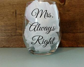 Mr. Right & Mrs. Always Right Set of Stemless Wine Glasses