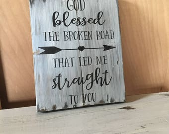 GOD BLESSED THE Broken Road** Wall Decor-Sign
