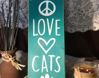 Peace * Love * Cats  - Hand-Painted Wood Sign