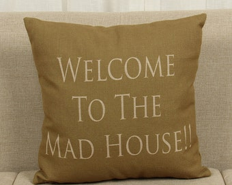 Welcome to the mad house Pillow cushion Throw Pillow Cover Cushion Pillow Beige Couch Bed Pillows Cushion Cover Decorative Throw Pillow