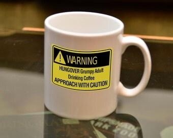 WARNING Hungover Grumpy Adult Sublimation Mug. Hangover Birthday Gift Funny Joke Tease Humour.