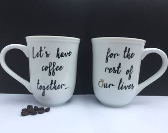 Coffee lovers' mugs- Let's have coffee together for the rest of our lives, Engagement gift, Wedding Gift, Personalized Mugs, Coffee Gift
