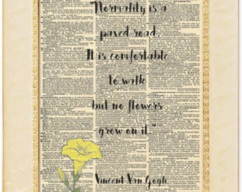 Vincent Van Gogh quote art print. Normality is a paved Road quote. Inspirational Quote gift. Vintage Print.