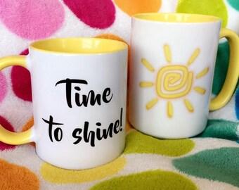 Time to Shine // Motivational Mug - 11 or 15oz