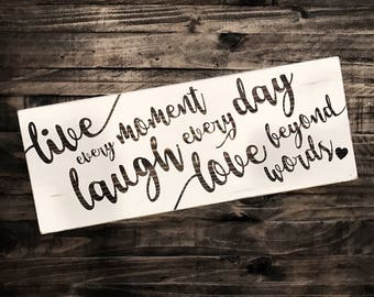 Live every moment laugh every day love beyond words wood sign
