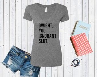 Dwight You Ignorant Slut V neck Tshirt / High Quality Tshirt / Foodie Shirt [C0202,C0199]