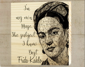 Real Wood Print Frida Kahlo quote  illustration on pine wood 30x30