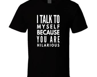 Talk To Myself Sarcastic Funny Cool T-shirt