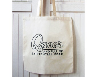 Queer And Full of Existential Fear Tote Bag