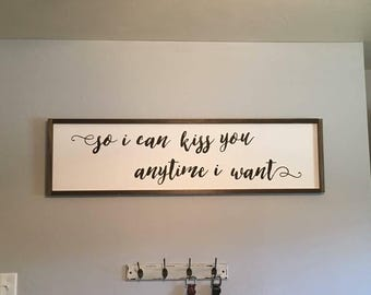 Kiss you anytime I want custom homemade sign | Custom Sign | Over the bed wall Hanging