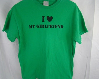 I Love My Girlfriend Shirt Gender Neutral Small/ Medium Short Sleeve Shirt 100% Cotton Gently Used Vintage Excellent condition