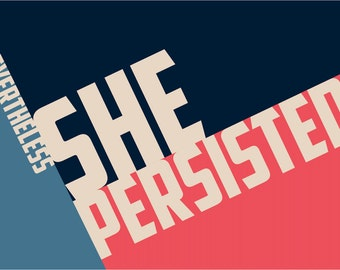 "Printable, downloadable digital 11x17 ""Nevertheless She Persisted"" poster"