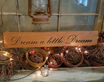 Dream a Little Dream sign