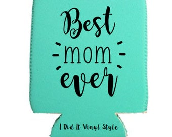 Best mom ever. mothers day gifts. Can Holder. Cute beer cozies. gifts for her. Birthday gifts. Summer gifts. Cozies for her. Mothers Day.