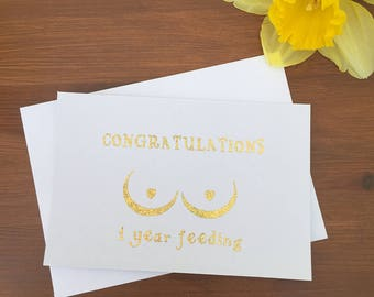 Congratulations golden boobies foil breastfeeding milestone greeting card. 1 year breastfeeding, babies first birthday. Feeding anniversary.