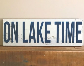 """On Lake Time - distressed wood sign - lake house - life is better at the lake - rustic sign- lake house decor- 21"""" x 7 1/2"""""""