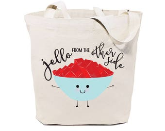 Cotton Canvas Jello From The Other Side Reusable Grocery Bag and Farmers Market Tote Bag, Food Pun, Shopping, Funny Women's Gift, Handbag