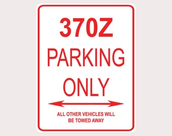 370Z PARKING ONLY all other will be towed street sign