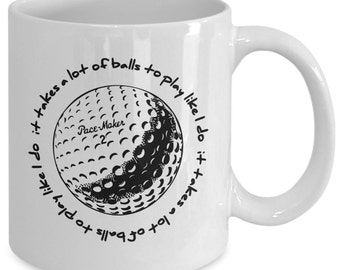 It takes a lot of balls to play like I do, funny office mugs, funny teacher mugs,funny mugs for men,funny work mugs,funny mugs for women.