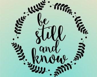Be still and know SVG File Wreath, Cricut Design SVG - SVG File, Vector File, Religious svg, Vinyl Cut, Vinyl File, Bible svg file, Vinyl