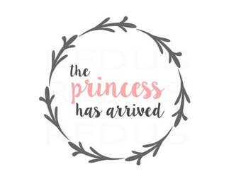 The Princess has arrived svg, Hello World svg, baby svg, newborn svg, baby Announcement, cutting file, cricut cameo design, i'm new here svg