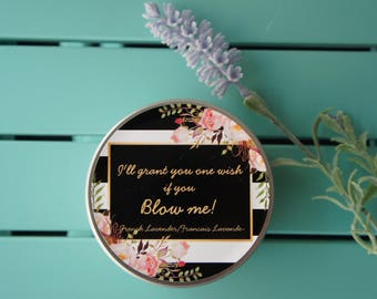 Scented Soy Candle/'BLOW ME'/French Lavender/Handpoured