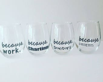 Wine glass//personalized//Because//work//doctors//charting//patients//medical//professional//