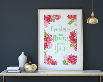 If Grandmas Were Flowers We'd Pick You Watercolor Wall Art Print, Mothers Day, Grandparents Day, Wall Decor, Instant Digital Download