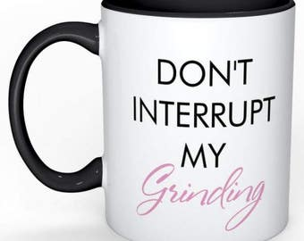 Grinding  Mug
