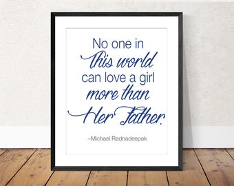 No One in This World Can Love a Girl More Than Her Father Quote by Michael Radnadeepak Wall Decor Father's Day Gift from Daughter DIY Print